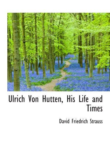 9780559541858: Ulrich Von Hutten, His Life and Times
