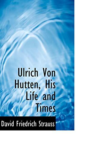 9780559541919: Ulrich Von Hutten, His Life and Times