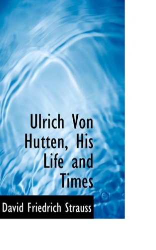 9780559541940: Ulrich Von Hutten, His Life and Times