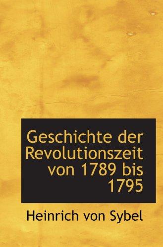 9780559544484: Geschichte der Revolutionszeit von 1789 bis 1795