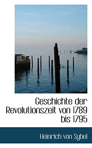 9780559544507: Geschichte der Revolutionszeit von 1789 bis 1795 (German Edition)