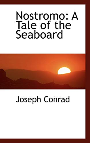 Nostromo: A Tale of the Seaboard (0559549032) by Joseph Conrad