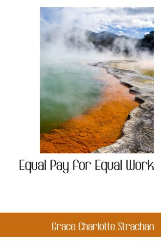 9780559549946: Equal Pay for Equal Work