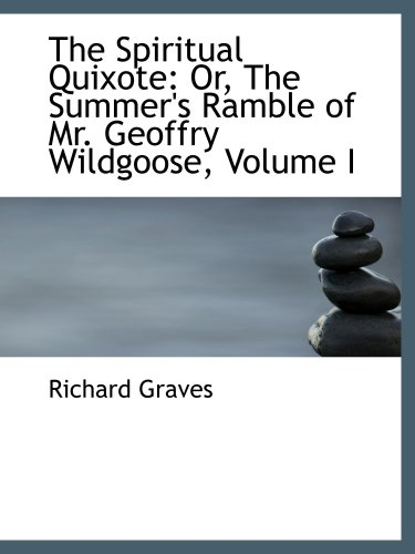 9780559550232: The Spiritual Quixote: Or, The Summer's Ramble of Mr. Geoffry Wildgoose, Volume I