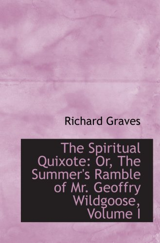 9780559550256: The Spiritual Quixote: Or, The Summer's Ramble of Mr. Geoffry Wildgoose, Volume I