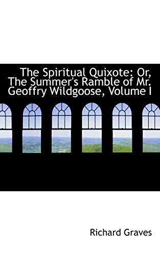 9780559550263: The Spiritual Quixote: Or, The Summer's Ramble of Mr. Geoffry Wildgoose, Volume I