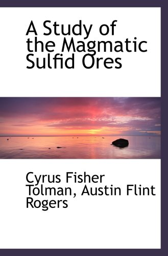 9780559552427: A Study of the Magmatic Sulfid Ores