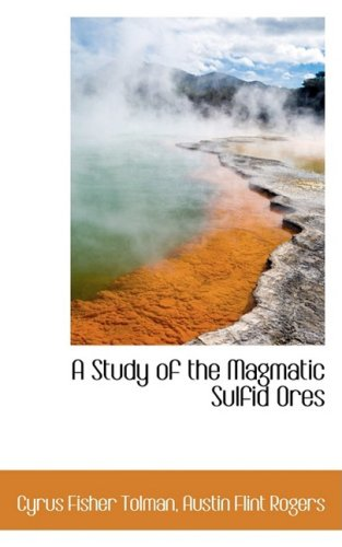 9780559552489: A Study of the Magmatic Sulfid Ores
