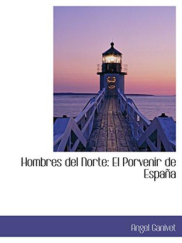 9780559553752: Hombres del Norte: El Porvenir de España