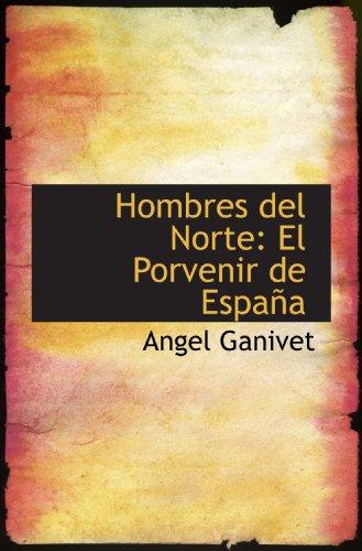 9780559553776: Hombres del Norte: El Porvenir de España