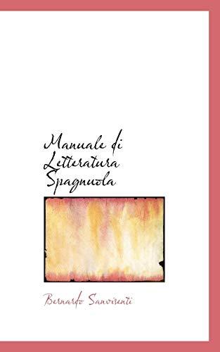 Manuale Di Letteratura Spagnuola (Paperback): Bernardo Sanvisenti
