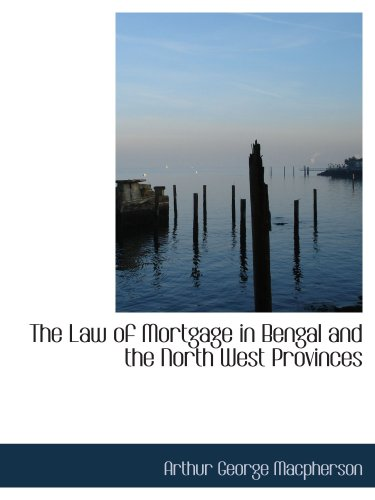 9780559555824: The Law of Mortgage in Bengal and the North West Provinces