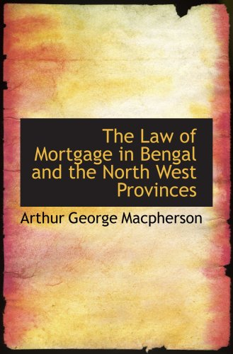 9780559555855: The Law of Mortgage in Bengal and the North West Provinces