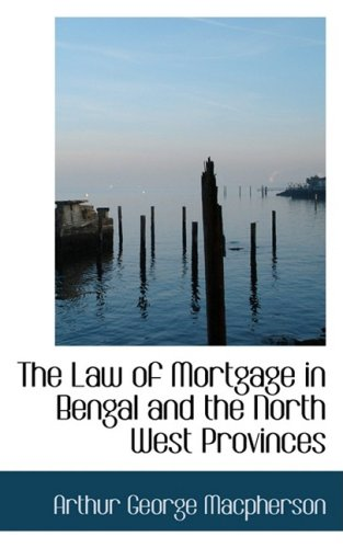 9780559555909: The Law of Mortgage in Bengal and the North West Provinces