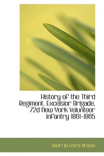 9780559556746: History of the Third Regiment, Excelsior Brigade, 72d New York Volunteer Infantry 1861-1865