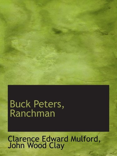 9780559557361: Buck Peters, Ranchman