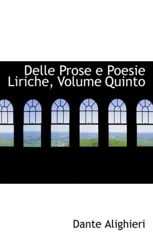 9780559558313: 5: Delle Prose e Poesie Liriche, Volume Quinto