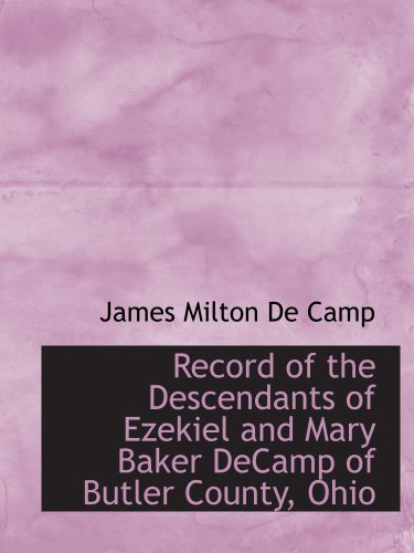 Record of the Descendants of Ezekiel and: James Milton De