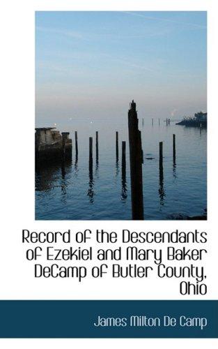 Record of the Descendants of Ezekiel and: Milton De Camp,