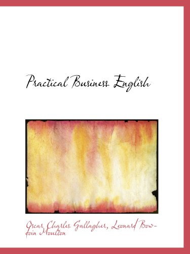 9780559559112: Practical Business English