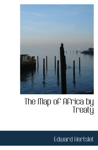 9780559561887: The Map of Africa by Treaty
