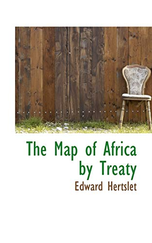 9780559561917: The Map of Africa by Treaty