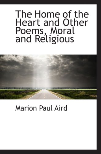 The Home of the Heart and Other: Aird, Marion Paul