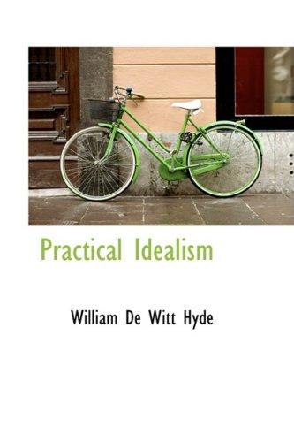 9780559563089: Practical Idealism