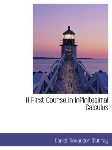 9780559566714: A First Course in Infinitesimal Calculus