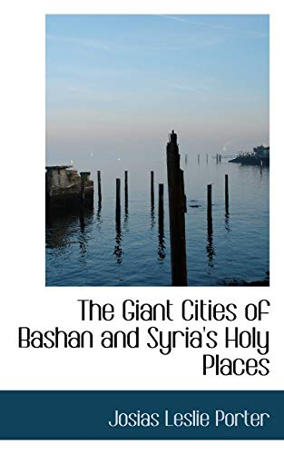 9780559571459: The Giant Cities of Bashan and Syria's Holy Places