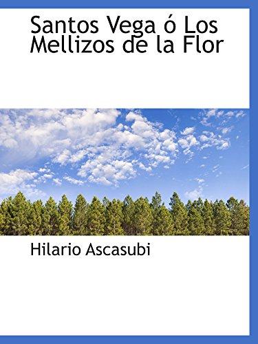 9780559571527: Santos Vega ó Los Mellizos de la Flor