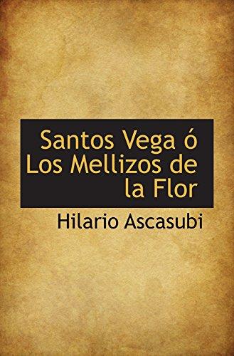9780559571558: Santos Vega ó Los Mellizos de la Flor