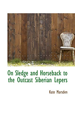 On Sledge and Horseback to the Outcast: Marsden, Kate