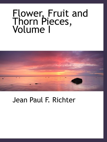 9780559577888: Flower, Fruit and Thorn Pieces, Volume I