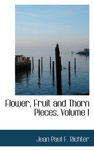 9780559577949: 1: Flower, Fruit and Thorn Pieces, Volume I (Bibliobazaar Reproduction)