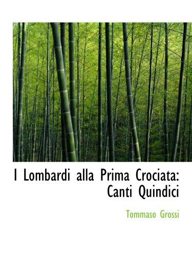 9780559578861: I Lombardi alla Prima Crociata: Canti Quindici