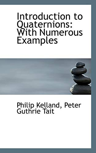 9780559579271: Introduction to Quaternions: With Numerous Examples