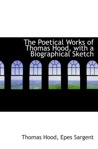 9780559579981: The Poetical Works of Thomas Hood, with a Biographical Sketch