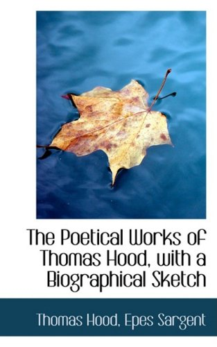 9780559580017: The Poetical Works of Thomas Hood, with a Biographical Sketch