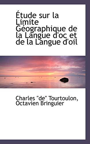 9780559581083: Étude sur la Limite Géographique de la Langue d'oc et de la Langue d'oil (French Edition)