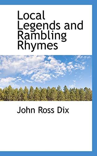 Local Legends and Rambling Rhymes (Paperback): John Ross Dix