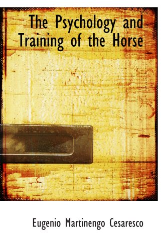 9780559582417: The Psychology and Training of the Horse