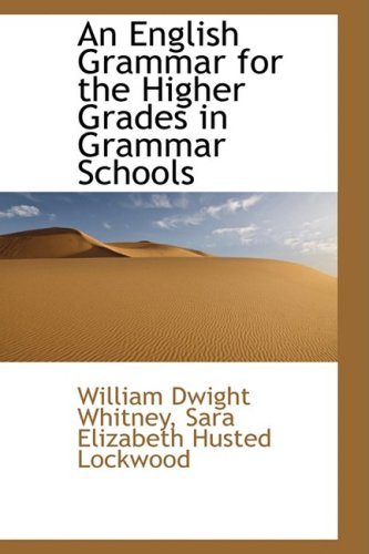 9780559584046: An English Grammar for the Higher Grades in Grammar Schools