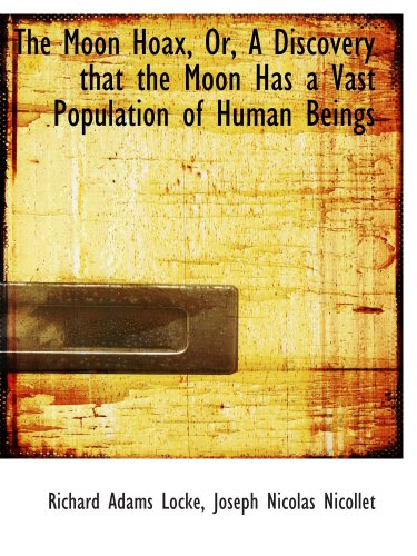 9780559587085: The Moon Hoax, Or, A Discovery that the Moon Has a Vast Population of Human Beings