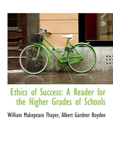 9780559587122: Ethics of Success: A Reader for the Higher Grades of Schools