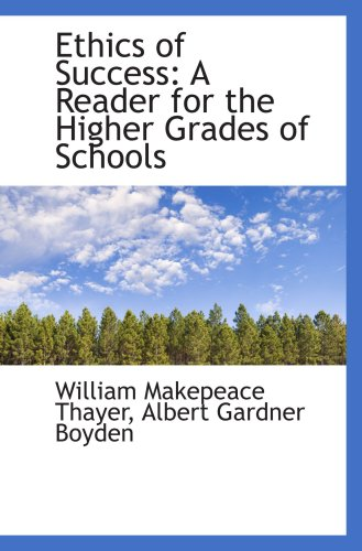 9780559587160: Ethics of Success: A Reader for the Higher Grades of Schools