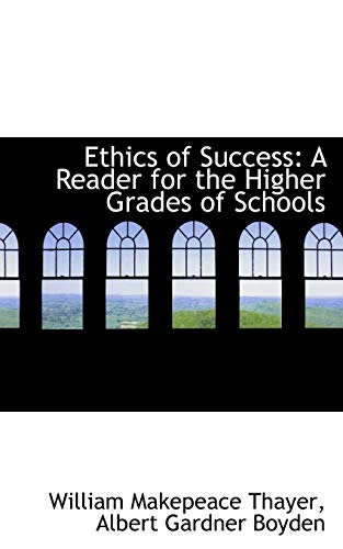 9780559587184: Ethics of Success: A Reader for the Higher Grades of Schools