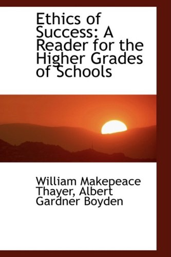 9780559587191: Ethics of Success: A Reader for the Higher Grades of Schools