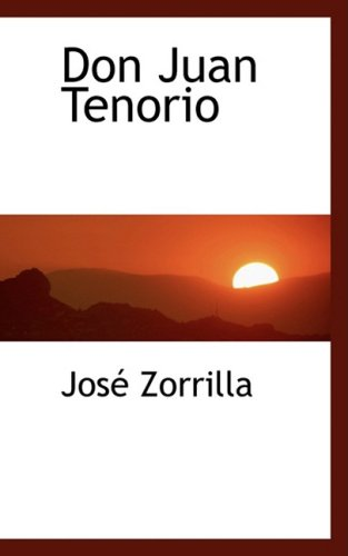 9780559587771: Don Juan Tenorio (Bibliolife Reproduction Series)