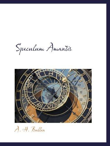 9780559589225: Speculum Amantis